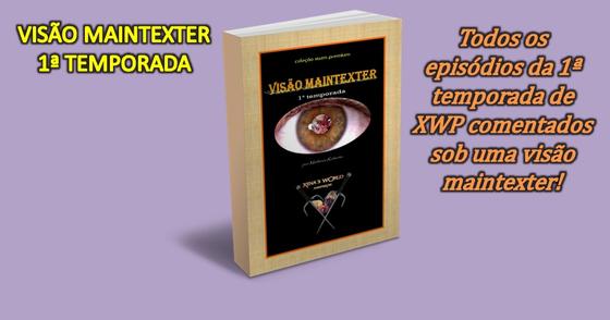 Cover - Visão Maintexter - 1ª Temporada XWP