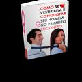 Thumb - Ebook Como Se Vestir Para Conquistar Qualquer Homem