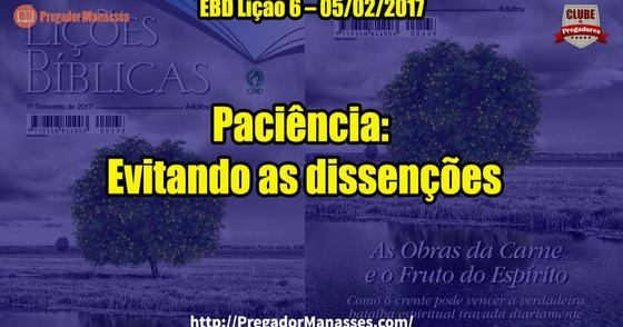 Cover - EBD Lição 6 – 5/02/2017 - Paciência: Evitando as dissenções