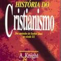 Thumb - A história do Cristianismo - A. Knight