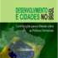 Thumb - Desenvolvimento e Cidades no Brasil. Contribuições Para o Debate Sobre as Políticas Territoriais