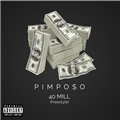 Thumb - Pimpo$o - 40 Mill (Freestyle)