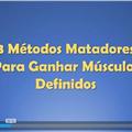 Thumb - [Vídeo] 3 Métodos Matadores Para Ganhar Músculos Definidos
