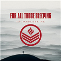Thumb - For All Those Sleeping - Incomplete Me (2014)