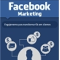 Thumb - Ebook Facebook Marketing: Engajamento para transformar fãs em Clientes - Camila Porto