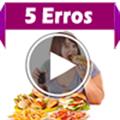 Thumb - Vídeo: 5 Erros Que ENGORDAM!