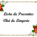 Thumb - Lista de presentes- Chá de Lingerie