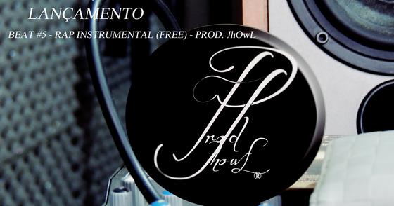 Cover - BEAT #5 - RAP INSTRUMENTAL (FREE) GRÁTIS /USO LIVRE - PROD. JhOwL