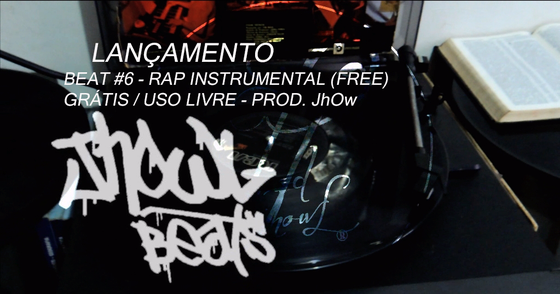 Cover - BEAT #6 - RAP INSTRUMENTAL (FREE) GRÁTIS /USO LIVRE - PROD. JhOwL