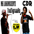 Thumb - MK LoKonsciente - Indignado Part. CDR (Prod. Studio LK)