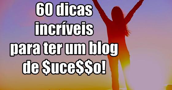 Cover - 60 dicas incríveis para ter um blog de sucesso!