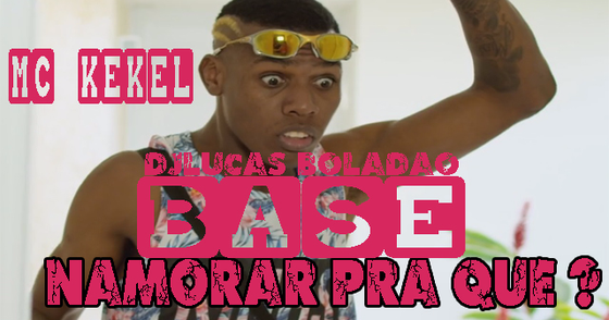 Cover - BASE DO MC KEKEL Namorar Pra Quê? Para Download