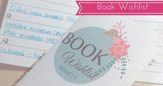 Cover - Book Wishlist [Coisas da Kika] por @kikahoneycutt