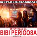 Thumb - DJ MÉURY A MUSA DAS PRODUÇÕES - OSTENTAÇÃO DA BIBI PERIGOSA 2017