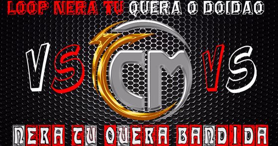 Cover - LOOP NERA TU QUERA O DOIDAO VS  NERA TU QUERA BANDIDA